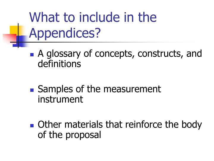 What to include in the Appendices?