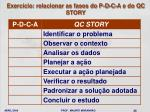 exerc cio relacionar as fases do p d c a e do qc story