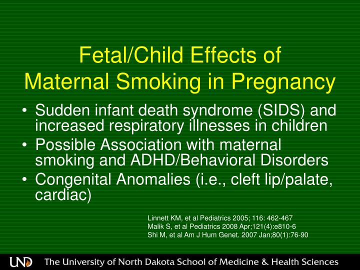 Fetal/Child Effects of       Maternal Smoking in Pregnancy