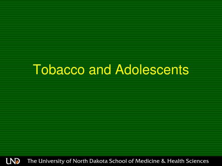 Tobacco and Adolescents