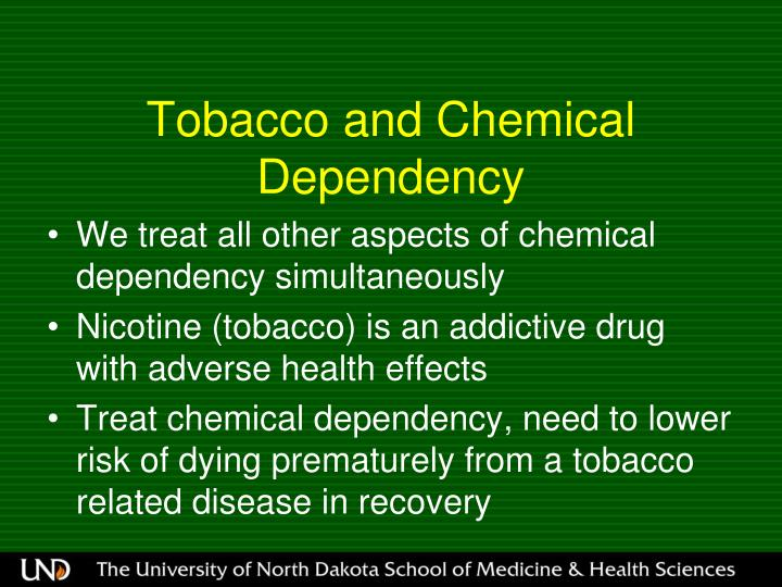 Tobacco and Chemical Dependency