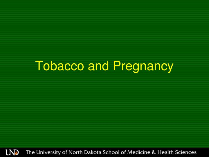 Tobacco and Pregnancy