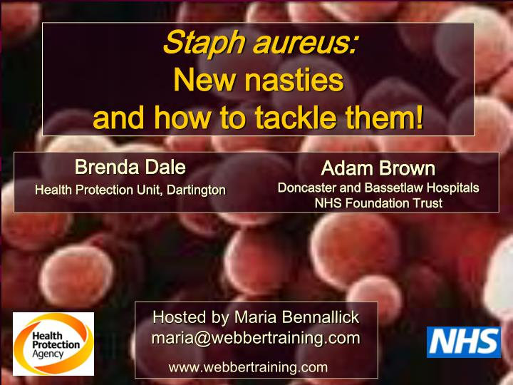staph aureus new nasties and how to tackle them n.