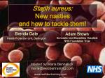 staph aureus new nasties and how to tackle them