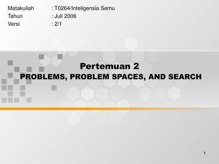 pertemuan 2 problems problem spaces and search n.