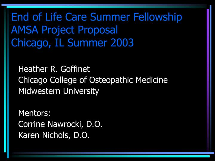 end of life care summer fellowship amsa project proposal chicago il summer 2003 n.