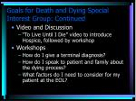 goals for death and dying special interest group continued