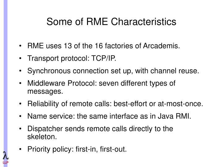 Some of RME Characteristics