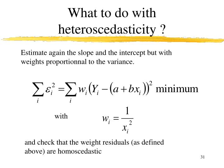 What to do with heteroscedasticity ?