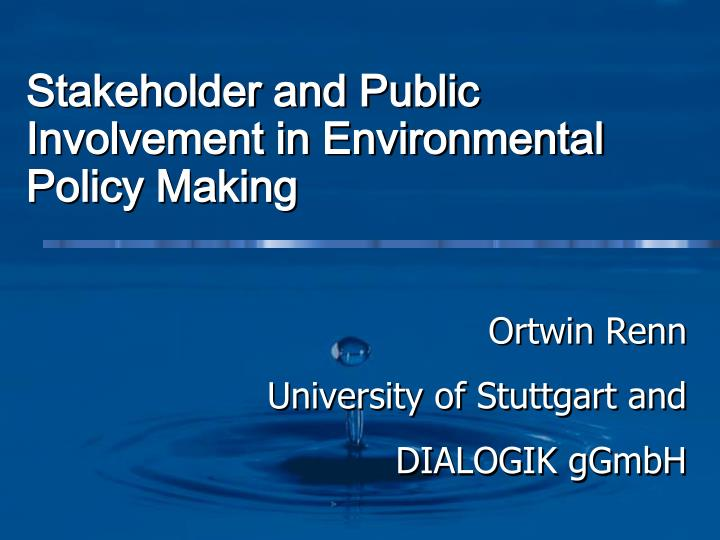stakeholder and public involvement in environmental policy making n.