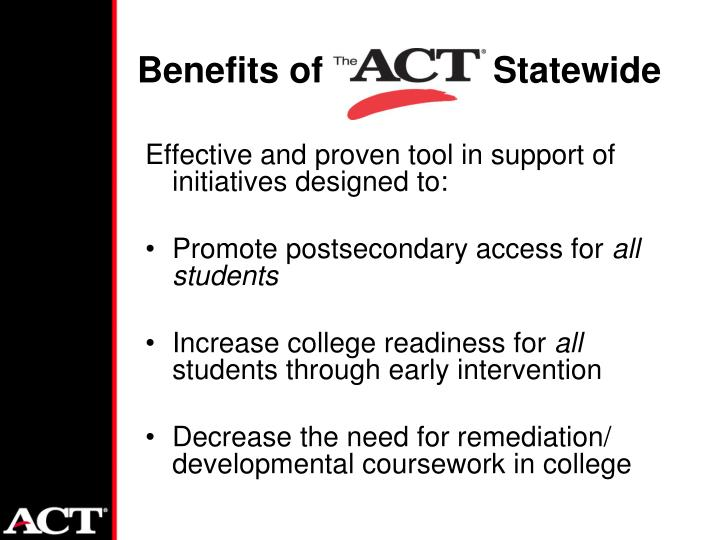 Benefits of                 Statewide
