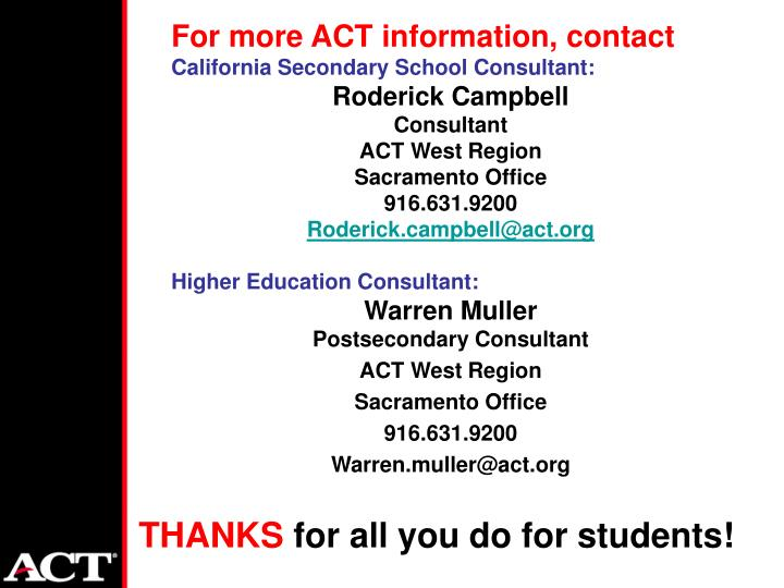 For more ACT information, contact