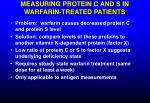 measuring protein c and s in warfarin treated patients