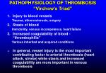 pathophysiology of thrombosis virchow s triad