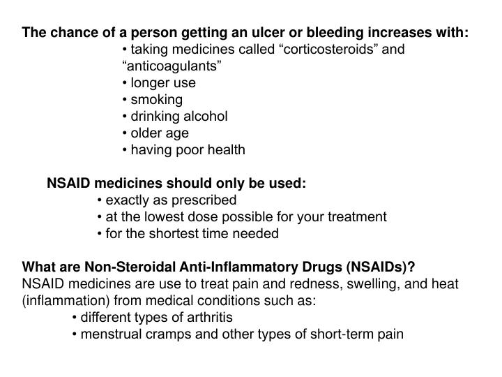The chance of a person getting an ulcer or bleeding increases with: