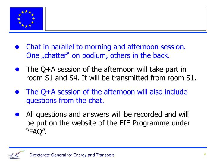 "Chat in parallel to morning and afternoon session. One ""chatter"" on podium, others in the back."