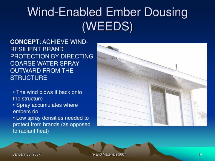 Wind-Enabled Ember Dousing (WEEDS)