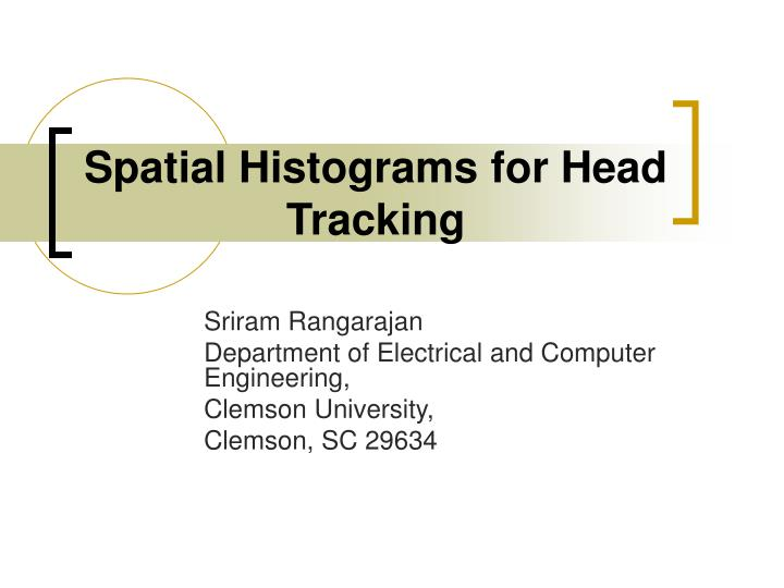 spatial histograms for head tracking n.