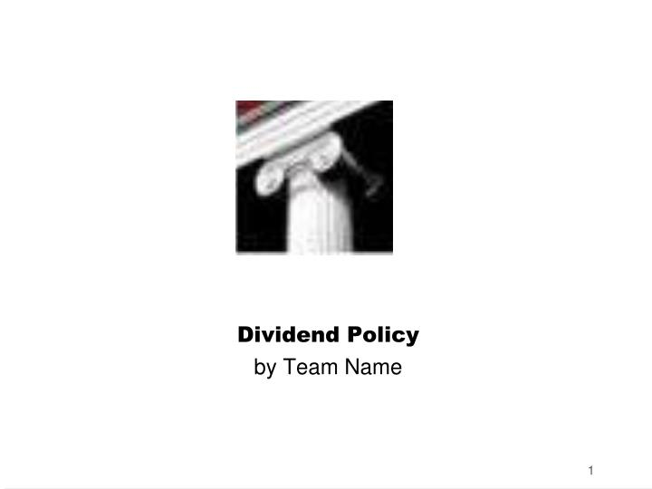 dividend policy by team name n.