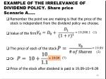 example of the irrelevance of dividend policy share price scenario a