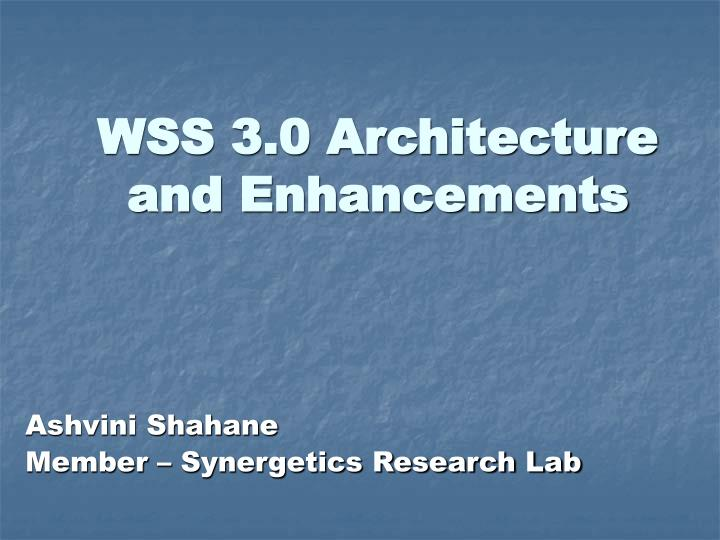 Wss 3 0 architecture and enhancements