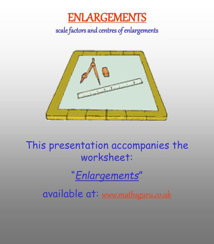 enlargements scale factors and centres of enlargements n.