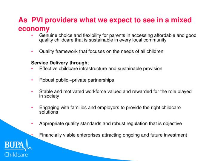 As  PVI providers what we expect to see in a mixed economy