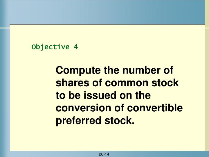 Compute the number of shares of common stock to be issued on the conversion of convertible preferred stock.