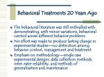 behavioral treatments 20 years ago
