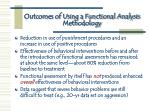 outcomes of using a functional analysis methodology