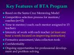 key features of bta program
