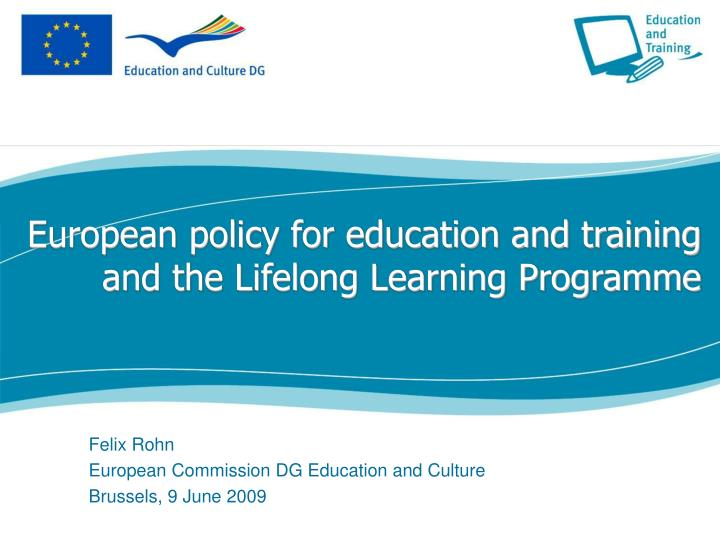 European policy for education and training and the Lifelong Learning Programme