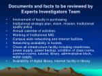 documents and facts to be reviewed by experts investigators team1