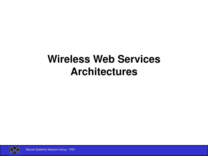 Wireless Web Services Architectures