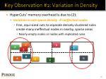 key observation 2 variation in density