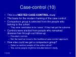case control 10