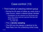 case control 13
