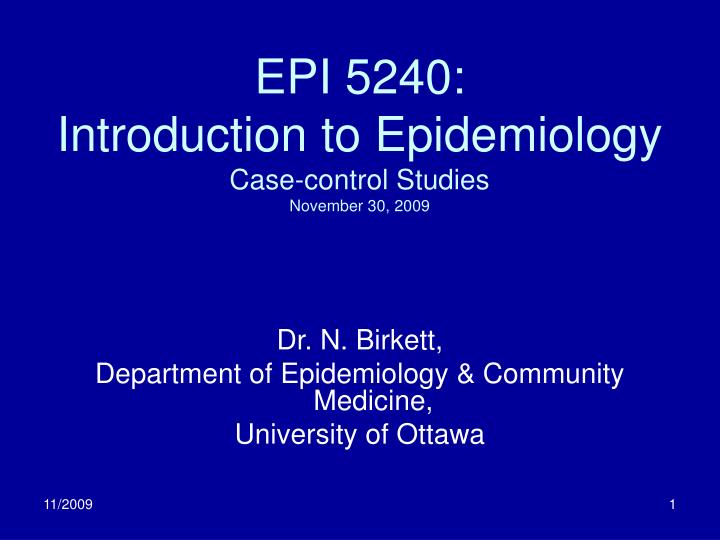epi 5240 introduction to epidemiology case control studies november 30 2009 n.