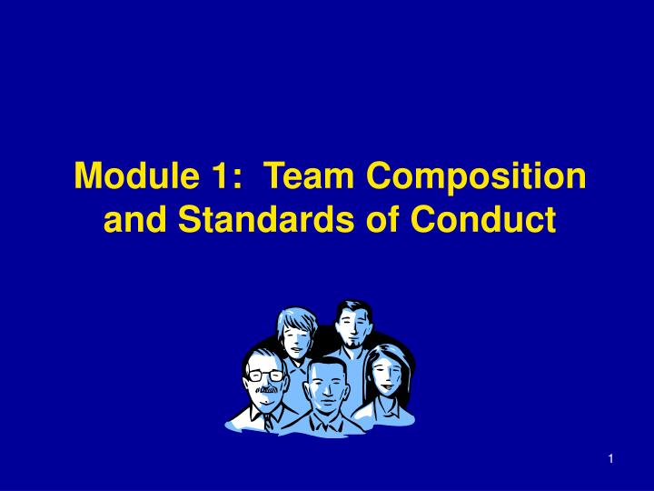 module 1 team composition and standards of conduct