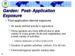 garden post application exposure