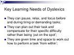 key learning needs of dyslexics1