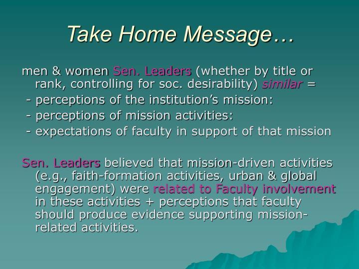 Take Home Message…