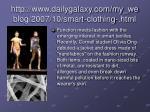 http www dailygalaxy com my weblog 2007 10 smart clothing html