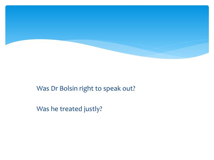 Was Dr Bolsin right to speak out?