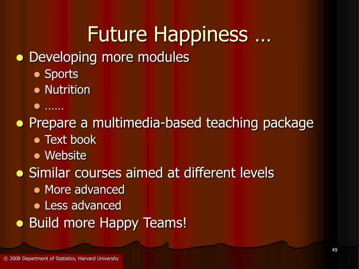Future Happiness …