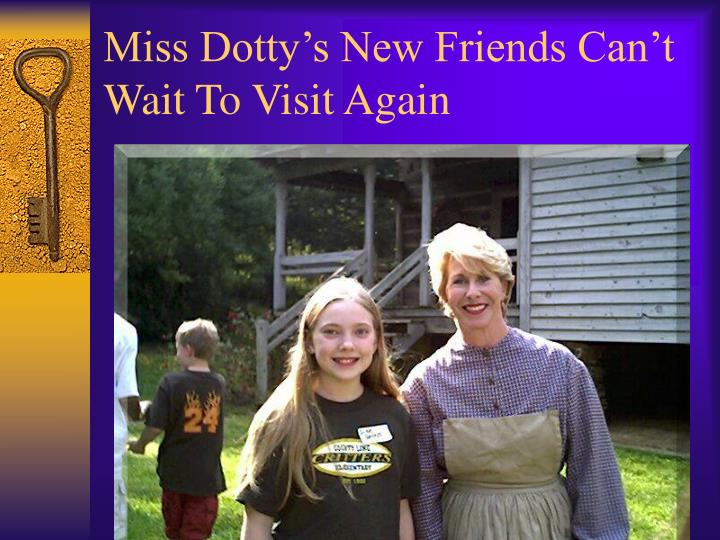 Miss Dotty's New Friends Can't Wait To Visit Again