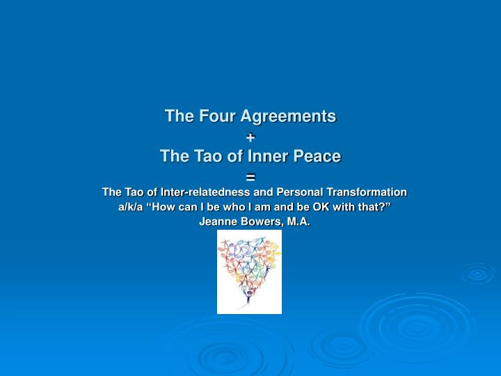 The four agreements the tao of inner peace