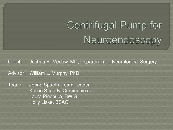 centrifugal pump for neuroendoscopy n.
