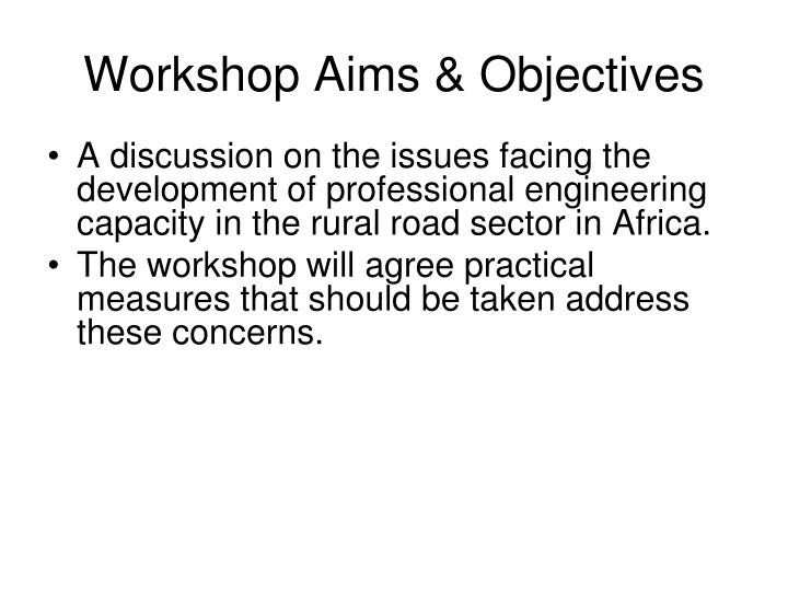Workshop aims objectives