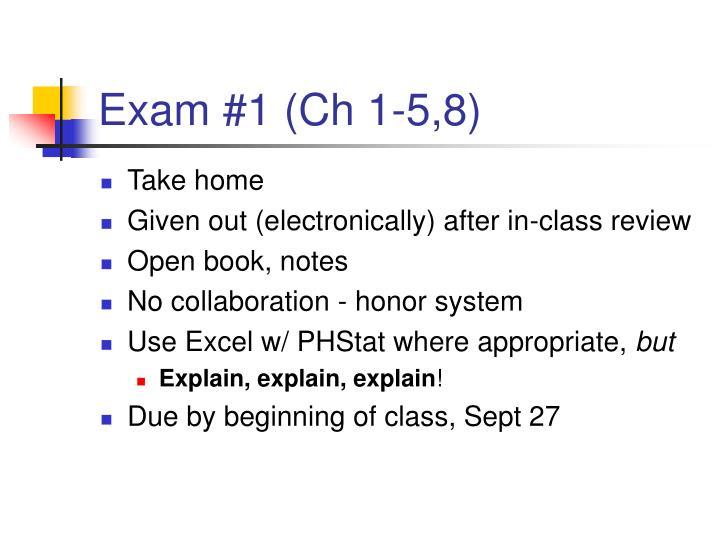 Exam #1 (Ch 1-5,8)